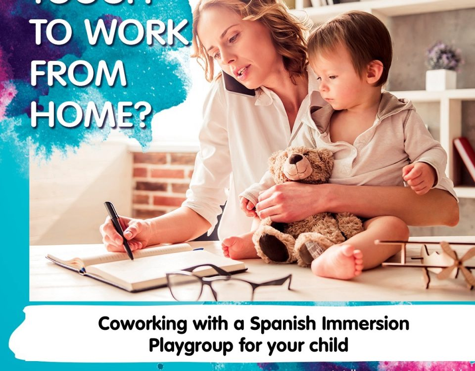 Coworking for parents. Playgroup in Spanish. Spanish for toddlers.